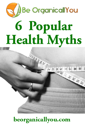 6 Popular Health Myths