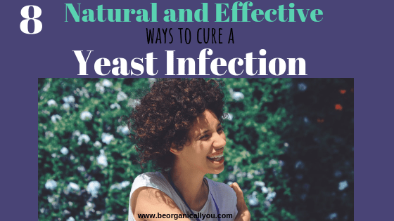 natural and effective ways to cure a yeast infection