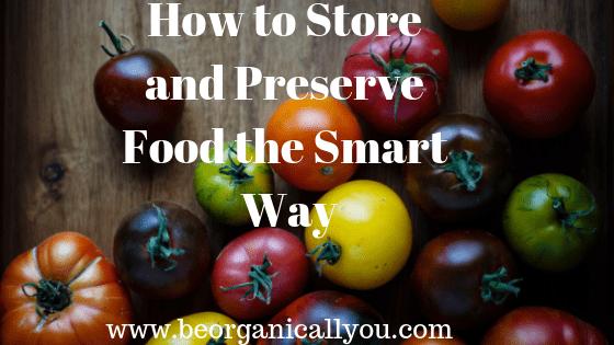 7 smartest ways to storage and preserve food