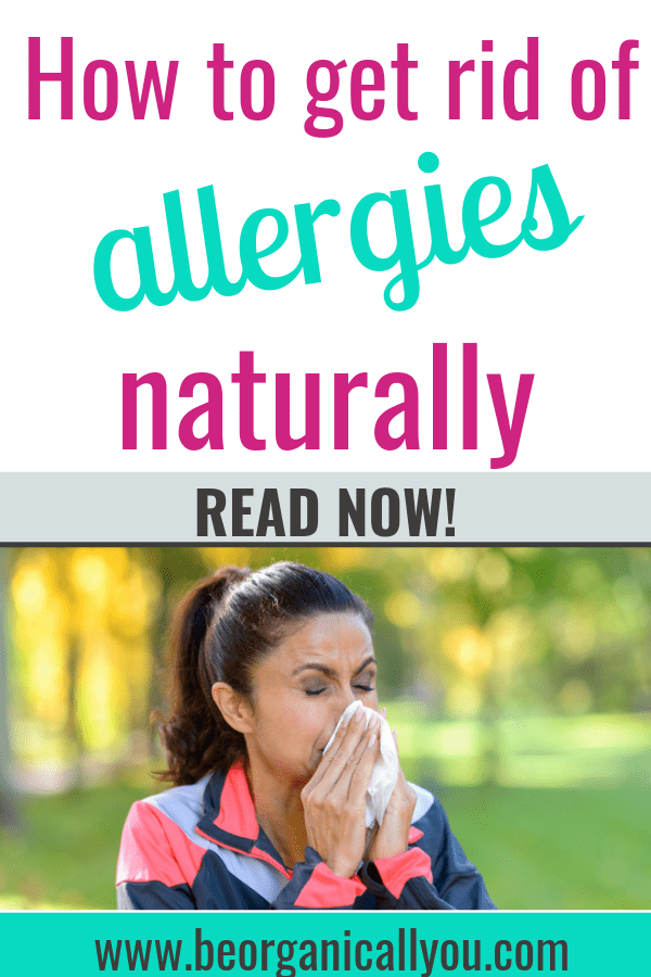 how to get rid of allergies naturally